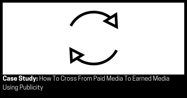 Case Study How To Cross From Paid Media To Earned Media Using Publicity