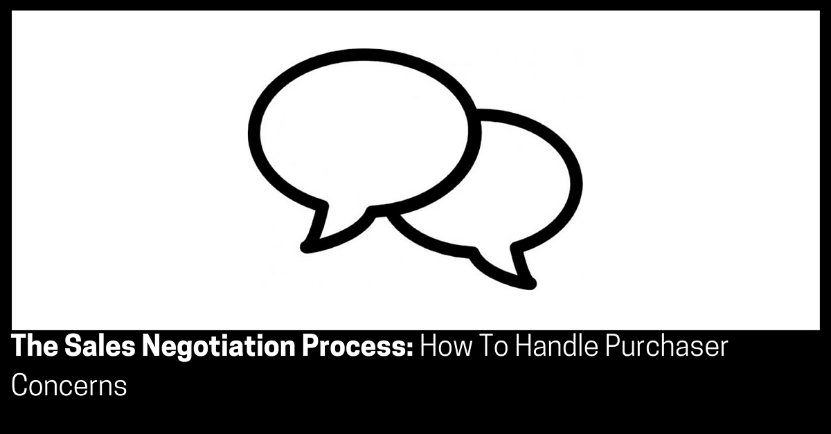 The Sales Negotiation Process How To Handle Purchaser Concerns