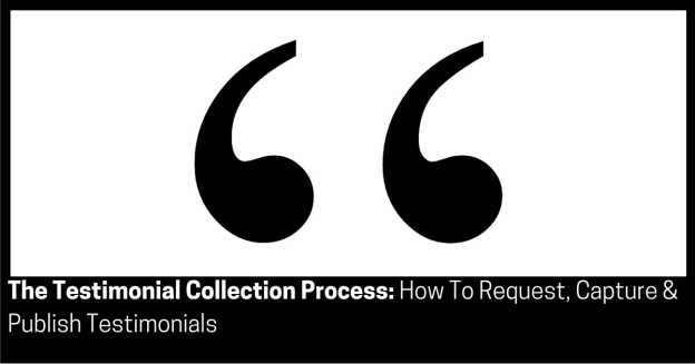 The Testimonial Collection Process How To Request, Capture & Publish Testimonials