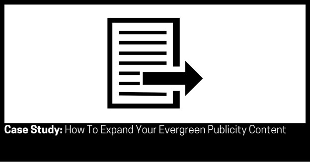 Case Study How To Expand Your Evergreen Publicity Content