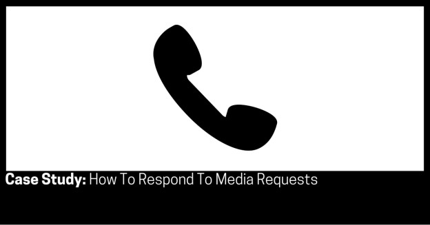 Case Study How To Respond To Media Requests