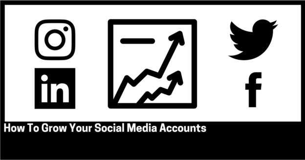 How To Grow Your Social Media Accounts