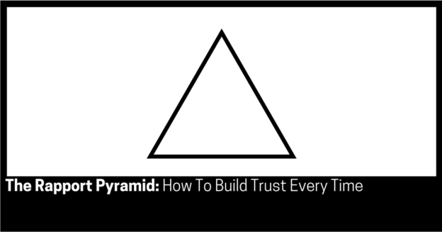 The Rapport Pyramid_ How To Build Trust Every Time